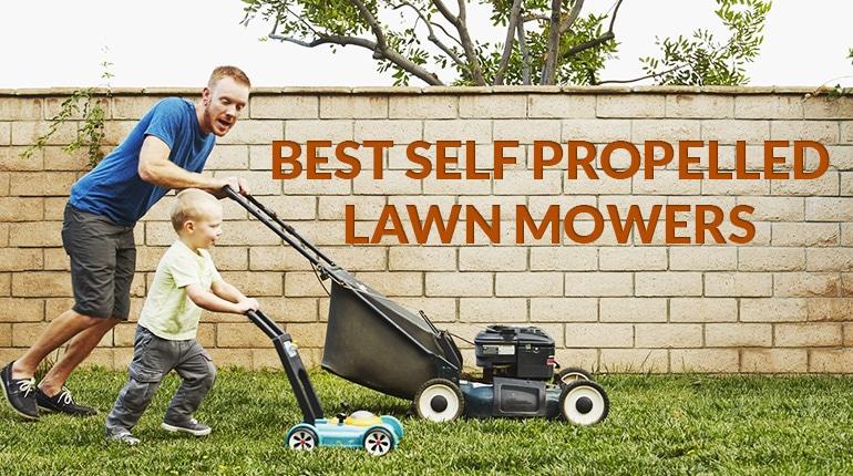 Best Self Propelled Lawn Mower Reviews