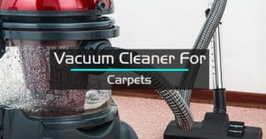 Best Vacuum Cleaner For Carpet