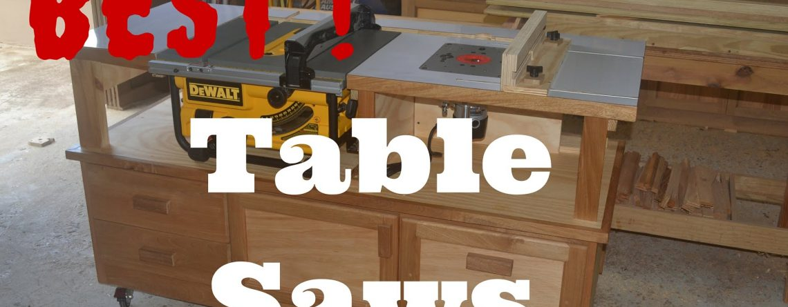Best Table Saw 2019 – Top 10 Tablesaw Reviews